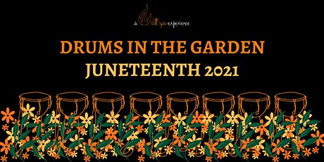 Drums in the Garden: a Juneteenth Celebration of Black Joy and Freedom tickets