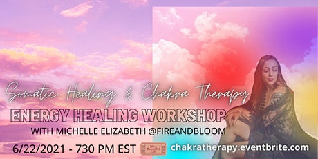 Somatic Healing & Chakra Therapy: Energy Healing Workshop tickets