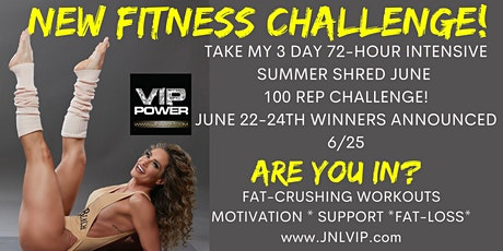 LOSE WEIGHT, FEEL GREAT,100 REP FATLOSS SUMMER SHRED CHALLENGE W/ COACH JNL tickets
