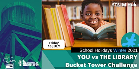 Winter School Holidays: You Vs The Library- Bucket Tower Challenge tickets