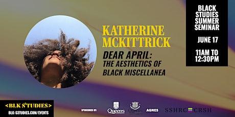 Black Studies Summer Seminar - A Talk w/Katherine McKittrick tickets
