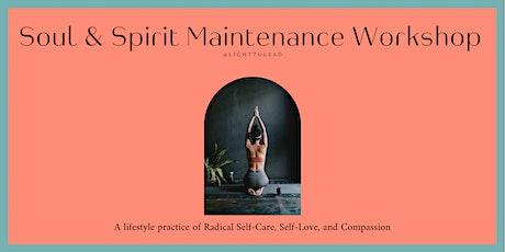 Soul & Spirit Maintenance Workshop tickets