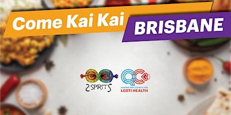 Come Kai Kai Brisbane in July tickets