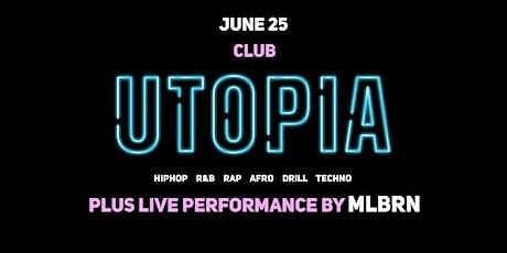 CLUB UTOPIA   JUNE 25 tickets