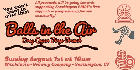Balls in the Air - Drag Queen Bingo Brunch (Sunday August 1st) tickets