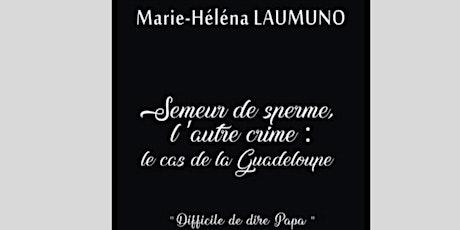 Marie-Héléna LAUMUNO présente : Semeur de sperme, l'autre crime billets