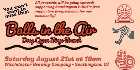 Balls in the Air - Drag Queen Bingo Brunch (Saturday August 21st) tickets