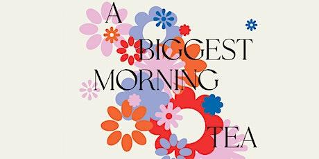 A Biggest Morning Tea tickets