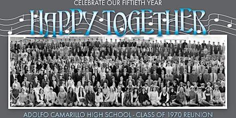 Adolfo Camarillo High School Class of 1970  50+1 Yr Reunion -Happy Together tickets