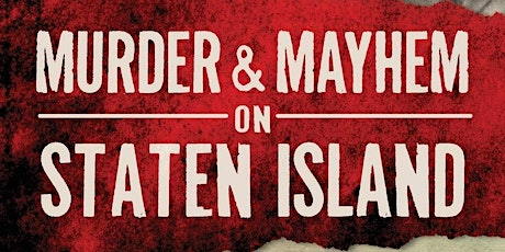Murder & Mayhem on Spooky Staten Island : A Lecture by Patricia Salmon tickets