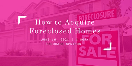 How to Acquire Foreclosed Homes tickets