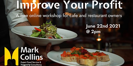 Food & Hospitality Business Event: Improve your PROFIT by Mark Collins tickets
