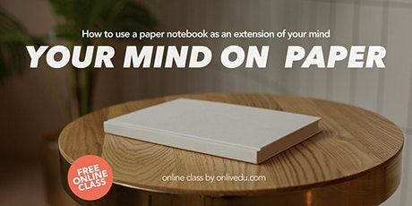 Your Mind On Paper - free online class tickets