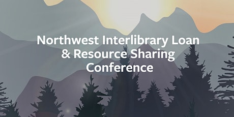 20th Annual Northwest Interlibrary Loan & Resource Sharing Conference tickets