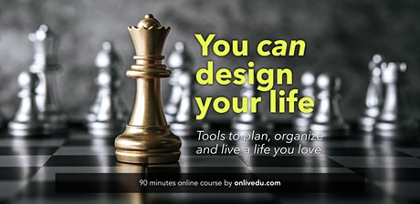 You can design your life tickets