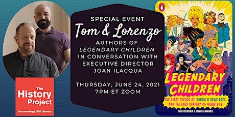 """Legendary Children"" with Tom & Lorenzo in conversation with Joan Ilacqua tickets"