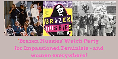 Brazen Hussies Watch Party for 'Impassioned Feminists' and women everywhere tickets