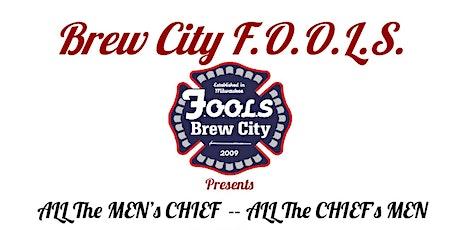 "Brew City F.O.O.L.S. presents ""All the Men's Chief-All the Chief's Men"" tickets"