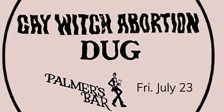 Gay Witch Abortion with Special Guests Dug (members of Buildings) tickets