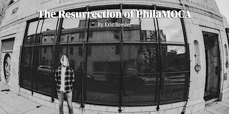 The Resurrection of PhilaMOCA tickets