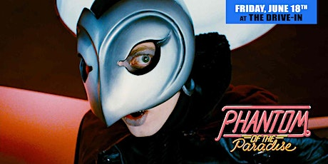 PHANTOM OF THE PARADISE - Drive-In at Mess Hall Market tickets