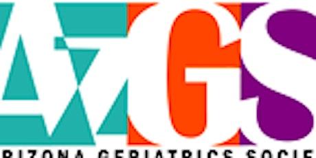 AZ Geriatrics Society Fall Symposium  - Geriatrics in a Disrupted New World tickets