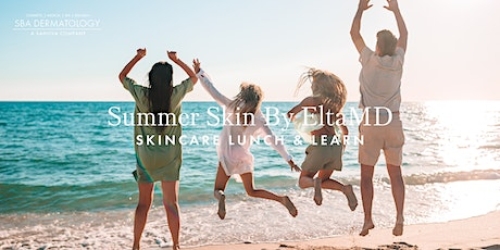 Summer Skin By EltaMD | Skincare Lunch & Learn tickets