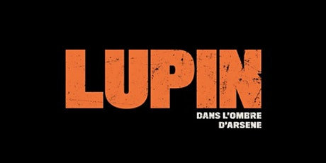 Lupin: A  Walking Adventure in the Footsteps of Netflix's Antihero billets