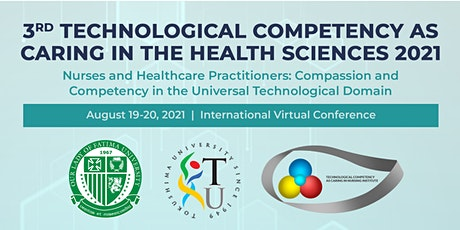 3rd Technological Competency as Caring in the Health Sciences 2021 tickets