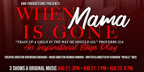 When Mama Is Gone Stage Play tickets