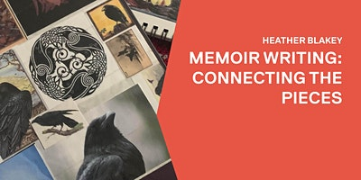 Connecting the pieces: Memoir writing with Heather Blakey