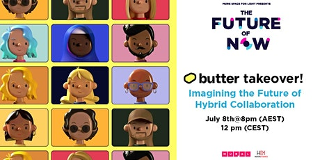 The Future Of Now x Butter - Imagining the Future of Hybrid Collaboration tickets
