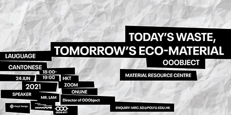 """Cantonese : Material Talk Series- """"Today's waste, Tomorrow's eco-material tickets"""