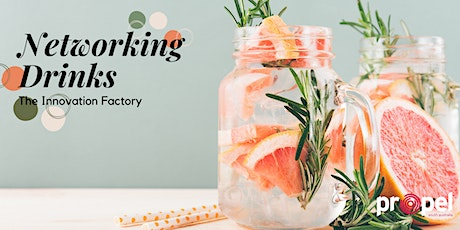 PROPEL SA | Innovation Factory | Networking Drinks tickets