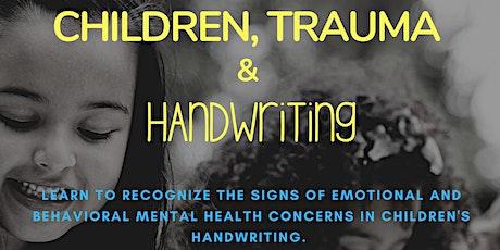 Children, Trauma, and Handwriting tickets