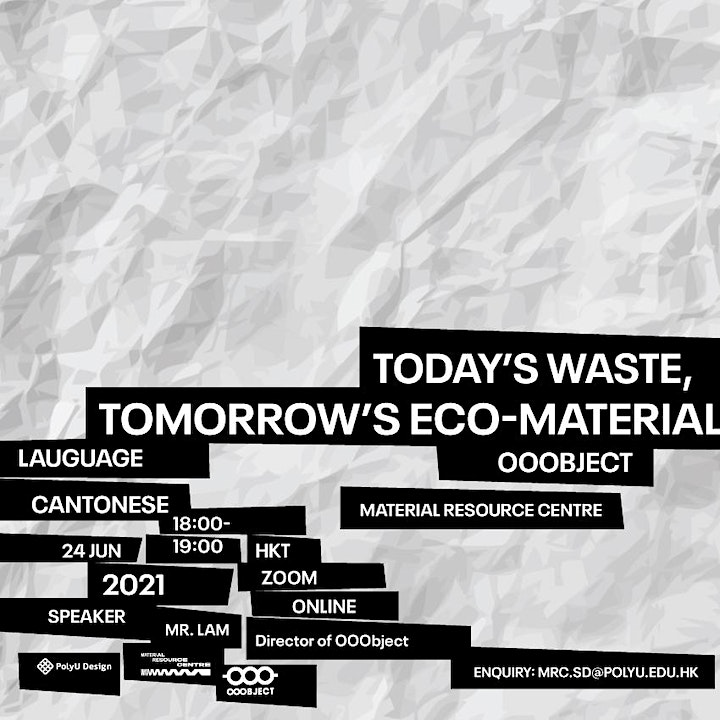 """Cantonese : Material Talk Series- """"Today's waste, Tomorrow's eco-material image"""
