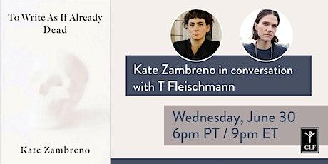 Kate Zambreno in conversation with T Fleischmann tickets