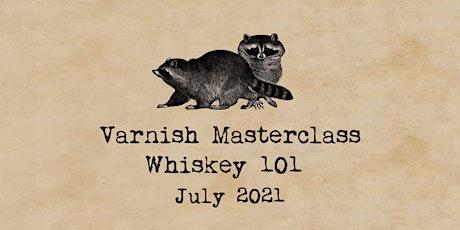 Whiskey 101 Masterclass | 5 July tickets