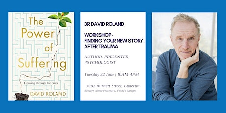 Finding Your New Story After Trauma with David Roland - Buderim tickets