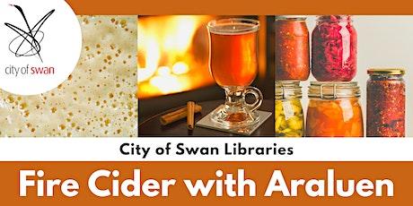 Fire Cider with Araluen (Ballajura) tickets