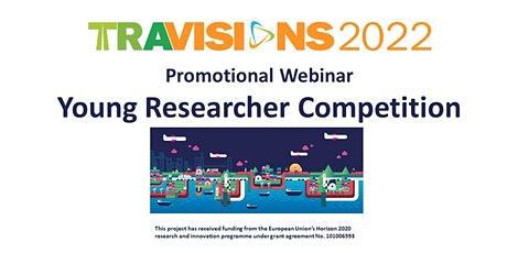 TRA VISIONS 2022  Promotional Webinar  - Young Researcher Competition tickets