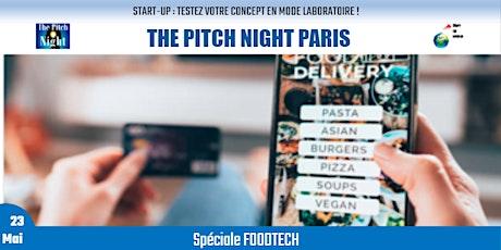 "Pitch Night Paris spécial ""FOODTECH"" billets"