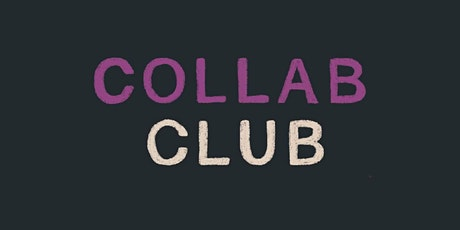Collab Club Event 9 tickets