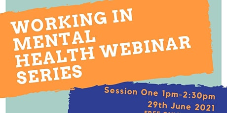 Working in Mental Health Services Webinar One tickets