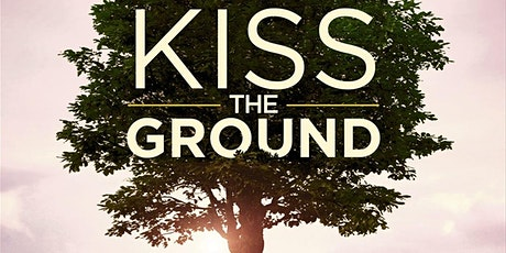 Kiss the Ground - the short version! tickets