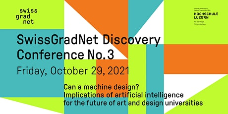SwissGradNet Discovery Conference No. 3: Can a machine design? tickets