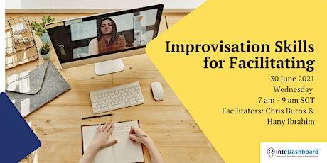 Improvisation Skills for Facilitating tickets