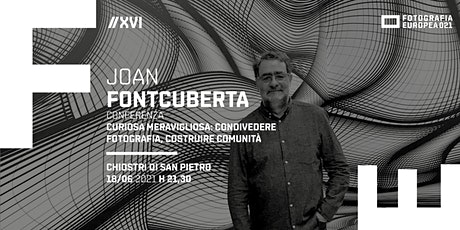 FE 2021 - Conferenze - Joan FONTCUBERTA biglietti