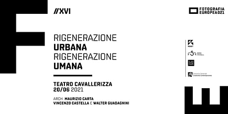 FE 2021 - Rigenerazione Urbana / Rigenerazione Umana biglietti
