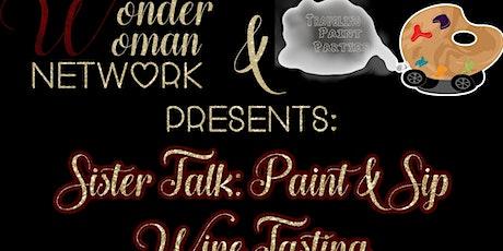 Sister Talk: Paint & Sip Wine Tasting tickets